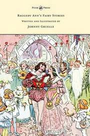 Raggedy Ann's Fairy Stories - Written and Illustrated by Johnny Gruelle by Johnny Gruelle