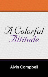 A Colorful Attitude by Alvin Campbell image