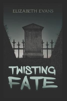 Twisting Fate by Elizabeth Evans