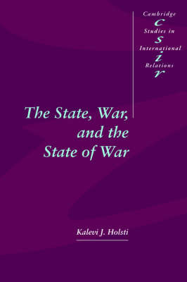 The State, War, and the State of War by Kalevi J Holsti image