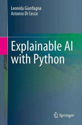Explainable AI with Python by Leonida Gianfagna