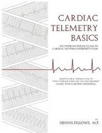 Cardiac Telemetry Basics by Dennis Fellows image