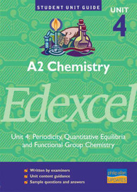 A2 Chemistry Edexcel: Periodicity, Quantitative Equilibria and Functional Group Chemistry: Unit 4 by George Facer image