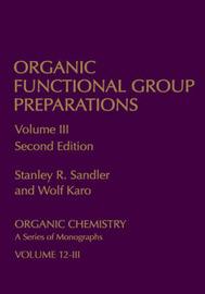 Organic Functional Group Preparations by Stanley Robert Sandler