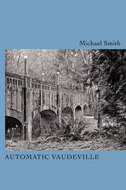 Automatic Vaudeville by Michael Townsend Smith