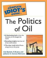 The Complete Idiot's Guide to the Politics of Oil by Charles Jaco image