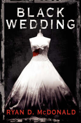 Black Wedding by Ryan D. McDonald