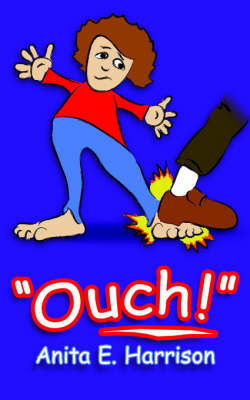 Ouch! by Anita E. Harrison
