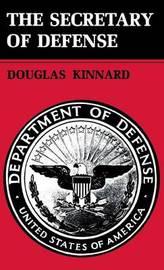 Secretary of Defense by Douglas Kinnard