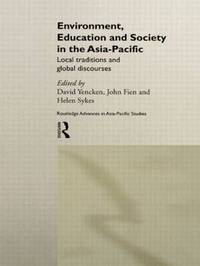 Environment, Education and Society in the Asia-Pacific by David Yencken