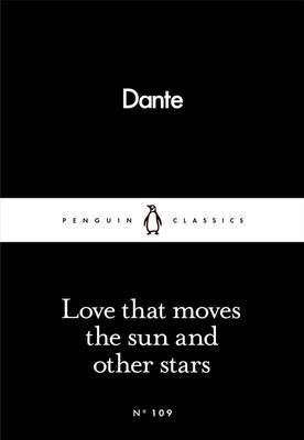 Love That Moves the Sun and Other Stars by Dante Alighieri