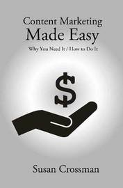Content Marketing Made Easy by Susan Crossman