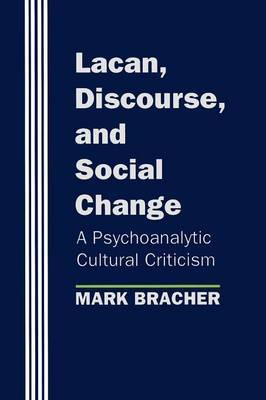 Lacan, Discourse, and Social Change by Mark Bracher