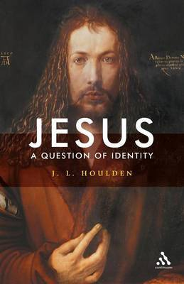 Jesus, a Question of Identity by J.L. Houlden image