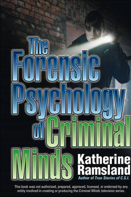 The Forensic Psychology Of Criminal Minds by Katherine Ramsland image