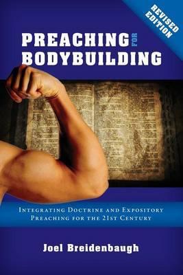 Preaching for Bodybuilding by Dr Joel R Breidenbaugh