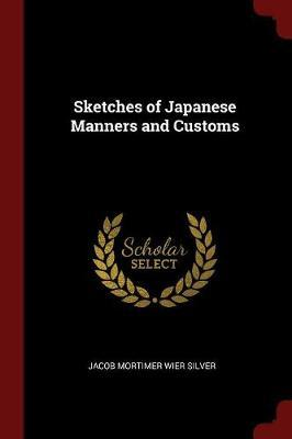 Sketches of Japanese Manners and Customs by Jacob Mortimer Wier Silver