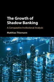 The Growth of Shadow Banking by Matthias Thiemann