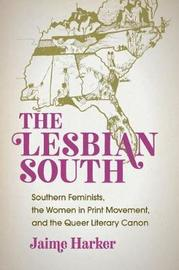 The Lesbian South by Jaime Harker