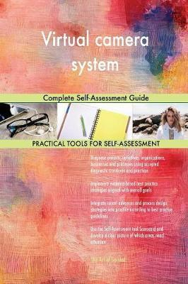 Virtual Camera System Complete Self-Assessment Guide by Gerardus Blokdyk image