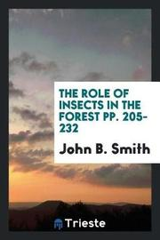 The Role of Insects in the Forest Pp. 205-232 by John B Smith image