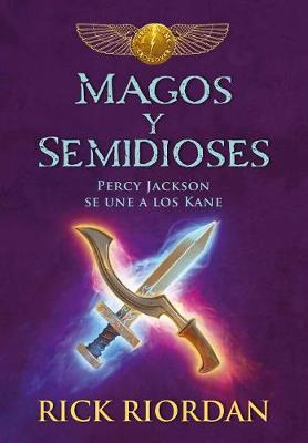 Magos y Semidioses Percy Jackson Se Une a Los Kane/ Demigods & Magicians: Percy and Annabeth Meet the Kanes by Rick Riordan