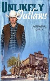 Unlikely Outlaws by Susan Horsnell