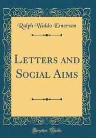 Letters and Social Aims (Classic Reprint) by Ralph Waldo Emerson image