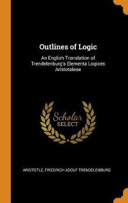 Outlines of Logic by * Aristotle