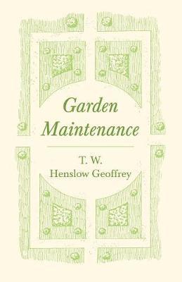 Garden Maintenance by T W Henslow Geoffrey