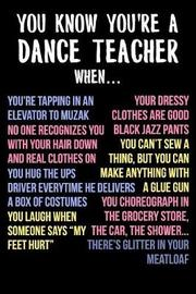You Know You Are a Dance Teacher When... by Dancing Alice Journals image