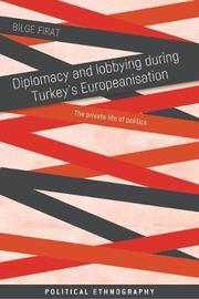 Diplomacy and Lobbying During Turkey's Europeanisation by Firat Bilge