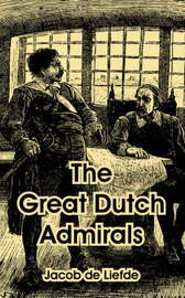 The Great Dutch Admirals by Jacob de Liefde image
