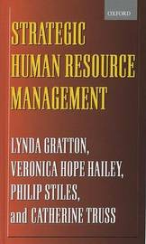 Strategic Human Resource Management by Lynda Gratton