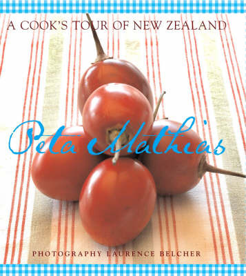 A Cook's Tour of New Zealand by Peta Mathias