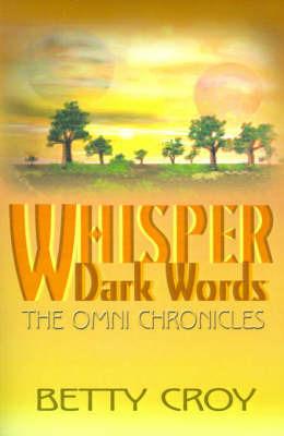 Whisper Dark Words by Betty E. Croy