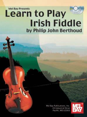 Learn to Play Irish Fiddle by Philip John Berthoud