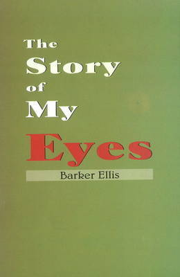The Story of My Eyes by Ellis Barker