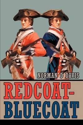 Redcoat-Bluecoat by Norman D Davis