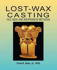 Lost-Wax Casting by F. R. Sias