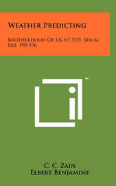 Weather Predicting: Brotherhood of Light V15, Serial No. 190-196 by C.C. Zain