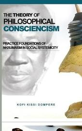 The Theory of Philosophical Consciencism by Kofi Kissi Dompere
