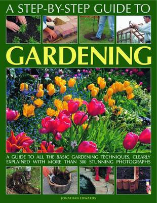Step-by-step Guide to Gardening by Jonathan Edwards image