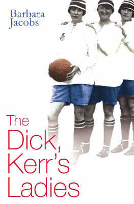 The Dick Kerr's Ladies by Barbara Jacobs image