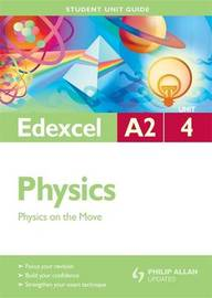 Edexcel A2 Physics: Unit 4 by Mike Benn image
