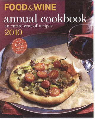 """Food & Wine"" Annual Cookbook: an Entire Year of Recipes: 2010 image"