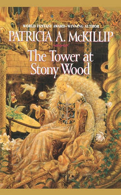 The Tower at Stony Wood by Patricia A McKillip