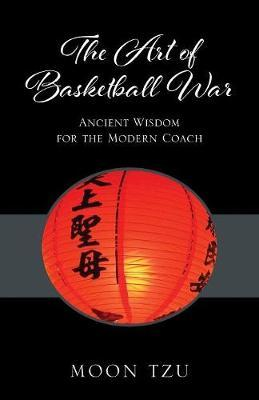 The Art of Basketball War by Moon Tzu image