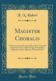 Magister Choralis by F X Haberl image