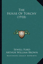 The House of Torchy (1918) the House of Torchy (1918) by Sewell Ford